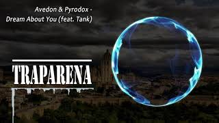 Avedon & Pyrodox - Dream About You (feat. Tank) | TRAP