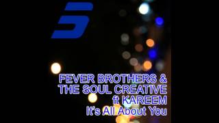 Fever Brothers & The Soul Creative feat Kareem - It's All About You (Original Mix)[PROMO VIDEO EDIT]
