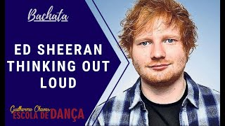 Ed Sheeran   Thinking Out Loud ( Bachata )