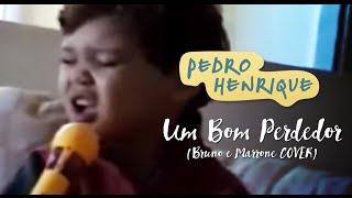 Pedro Henrique - Um Bom Perdedor (Bruno e Marrone COVER)