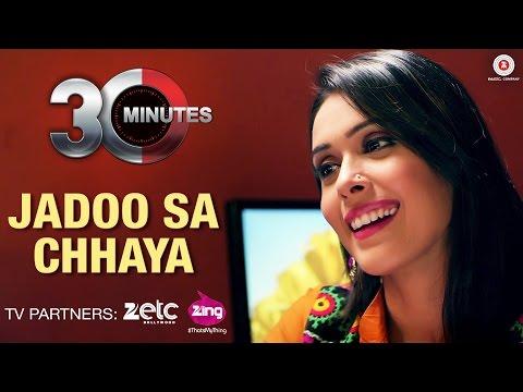 Jadoo Sa Chhaya Lyrics – 30 Minutes | Kunal Ganjawala