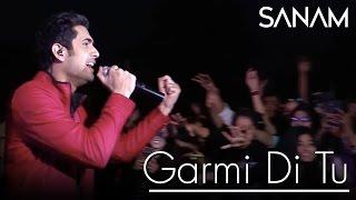 Sanam - Garmi Di Tu   Live Performance   Delhi