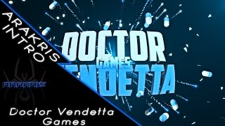 Intro Doctor Vendetta Games | ARAKRIS