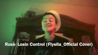 Russ- Losin Control (Flyella_Official Cover)