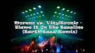 Morenovs.Vinyltronic - Blame It On The Bassline (Barth Bazz)