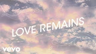 Hillary Scott - Love Remains (Lyric Video)