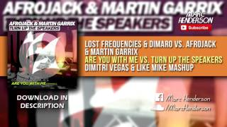 Lost Frequencies vs. Afrojack & GRX - Are You With Me vs. Turn Up The Speakers (DV&LM Mashup)