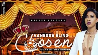 Vanessa Bling - Chosen (Raw) [Connection Riddim] March 2017