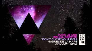 Deep House : Marc JB & Polina Griffith - Don't Close Your Eyes (Manuel De La Mare & Joy Remix)