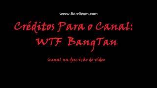"""BTS Paródia (Sem MIMIMI) - WTF Bangtan """"Animado"""" parte 1"""