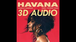 (3D AUDIO!!) Camila Cabello - Havana ft. Young Thug (DOWNLOAD!!) width=