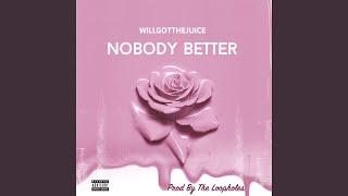 Nobody Better