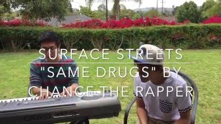 """Same Drugs"" by Chance The Rapper - Cover by Surface Streets"