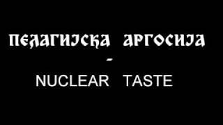 Pelagijska Argosija - Nuclear taste