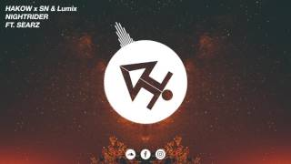 HAKOW x SN & Lumix - Nightrider (Feat. Searz) [Release]