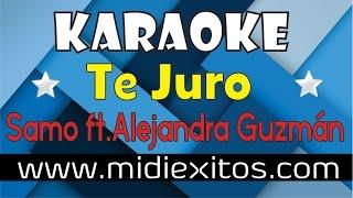 TE JURO - SAMO ft. ALEJANDRA GUZMAN - KARAOKE [HD]
