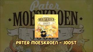 Pater Moeskroen - Joost (2011)