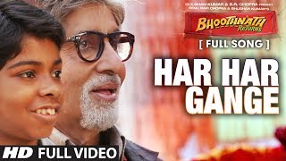 Har Har Gange Full Video Song | Bhootnath Returns | Amitabh Bachchan, Boman Irani, Parth Bhalerao