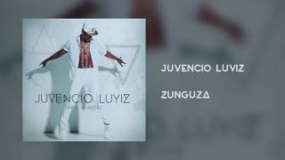 Juvencio Luyiz - Zunguza [Áudio]