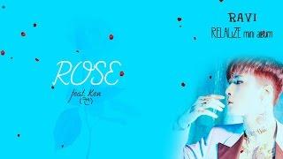 Ravi (라비) - Rose feat. Ken of VIXX (켄 Of VIXX) (Colour Coded) [Han|Rom|Eng Lyrics]