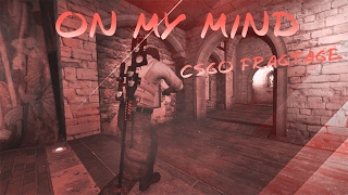 On My Mind | CSGO FragMovie Feat Swifty