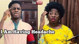 Headache | In An African Home | MC SHEM COMEDIAN