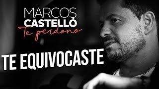 Marcos Castelló - Te Equivocaste