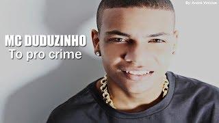 MC Duduzinho - To pro Crime ♪ ( AUDIO OFICIAL 2014 )