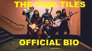 Pink Tiles Bio