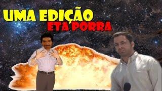 UMA EDIÇÃO ETA PORRA