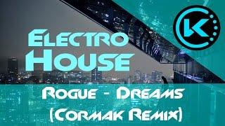 [HD] Electro House | Rogue - Dreams (Cormak Remix)