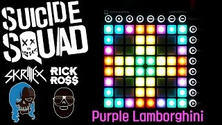 [Suicide Squad ost] Skrillex & Rick Ross - Purple Lamborghini Launchpad Cover