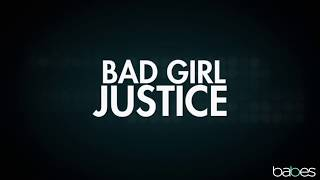 Babes Presents: 'Bad Girl Justice' (OFFICIAL TAILER)