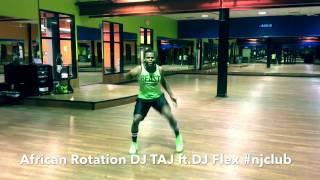 african rotation- dj Taj ft dj flex #njclub (kingwhine)