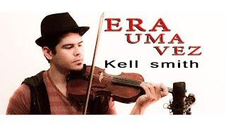 ERA UMA VEZ - Kell Smith (violino cover) Jessé Rodrigues
