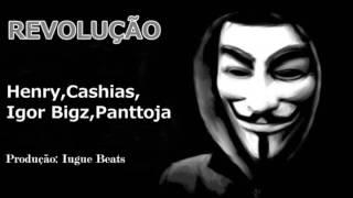 Henry,Cashias,Igor Bigz e Panttoja - Revolução [Rap Gangsta Brasil]