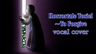 Horrortale Toriel ~ To Forgive // Vocal Cover by Isabella (lyrics by Atica Kish)