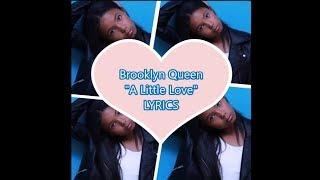 """Brooklyn Queen """"A Little Love"""" Lyrics"""