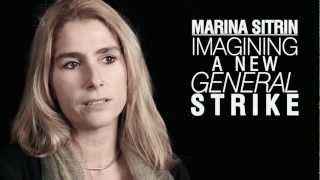 Marina Sitrin: Imagining a New General Strike