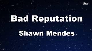 Bad Reputation - Shawn Mendes Karaoke 【No Guide Melody】 Instrumental