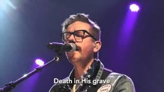 John Mark McMillan - Death In His Grave LIVE/LYRICS Crossroads Church.Corona