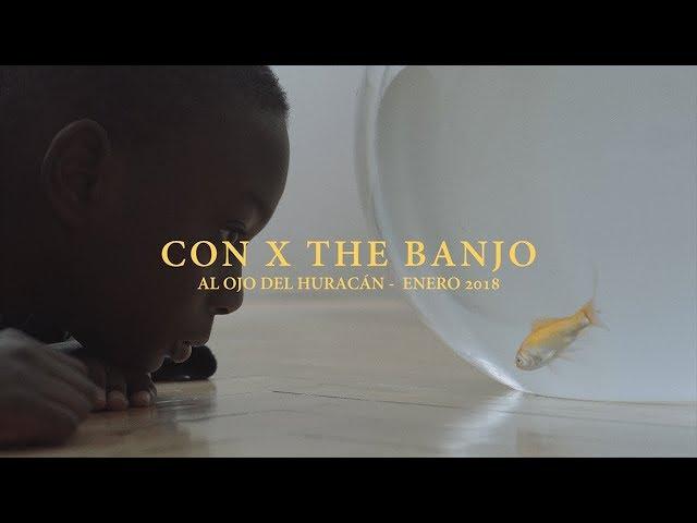 Video de Con X the Banjo al ojo del huracan