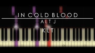 IN COLD BLOOD | Alt J Piano Tutorial