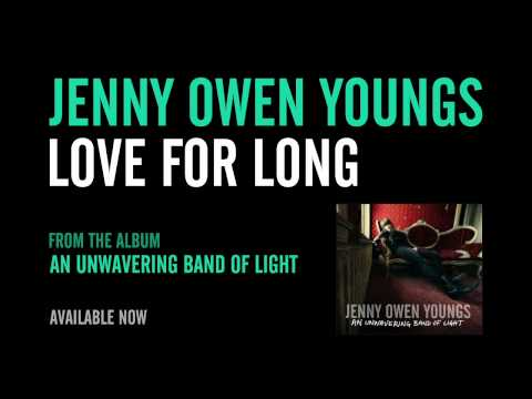 jenny-owen-youngs-love-for-long-official-album-version-jennyowenyoungs