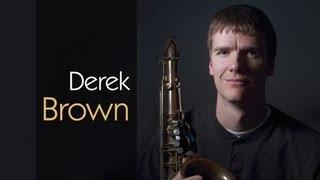 Saxophonist Derek Brown Sampler- DUO Project