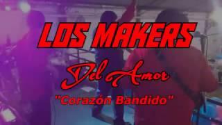 Corazón Bandido - Los Makers en Vivo - subtitulado
