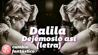 Dalila - Dejémoslo Así  (CON LETRA) [ Cd Solo un momento  2017 ]