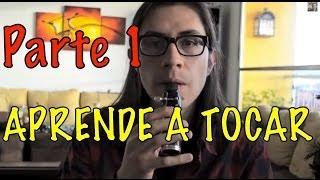 COMO TOCAR EL CLARINETE | EMBOCADURA 1 | Facil | Embouchure
