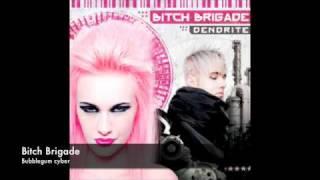 Bitch Brigade - Bubblegum cyber