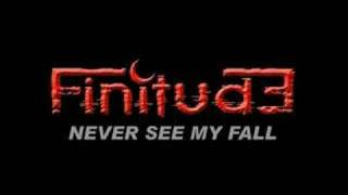 Finitude - New Single - Never See My Fall (Preview)